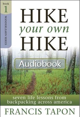 Hike Your Own Hike Audiobook by Francis Tapon