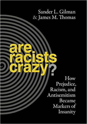 Cover of Are Racists Crazy?